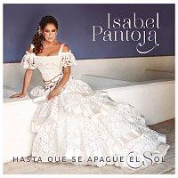 Isabel Pantoja – Hasta Que Se Apague El Sol