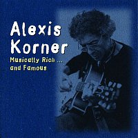 Alexis Korner – Musically Rich and Famous