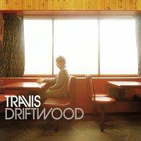 Travis – Driftwood