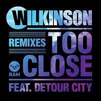 Wilkinson, Detour City – Too Close [Remixes]