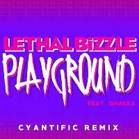 Lethal Bizzle, Shakka – Playground [Cyantific Remix]