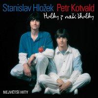 Petr Kotvald, Stanislav Hložek – Holky z naší školky MP3