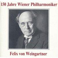 Wiener Philharmoniker, Felix Weingartner – 150 Jahre Wiener Philharmoniker - Felix von Weingartner