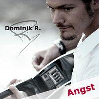 Dominik R. – Angst