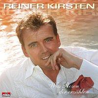 Reiner Kirsten – Was Rosen dir erzahlen