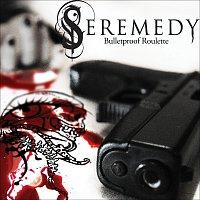 Seremedy – Bulletproof Roulette