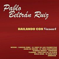 Pablo Beltran Ruiz – Bailando con Vanart