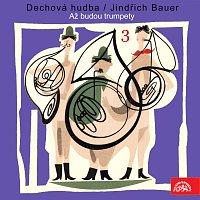 Dechová hudba Supraphon, Jindřich Bauer – Dechová hudba/Jindřich Bauer (3) Až budou trumpety