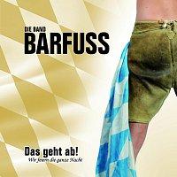 Barfuss – Das Geht Ab!