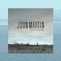 John Martin – Anywhere For You