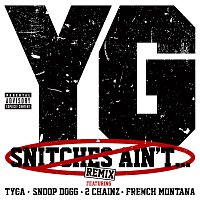 YG, Tyga, Snoop Dogg, 2 Chainz, French Montana – Snitches Ain't... [Remix (Explicit Version)]