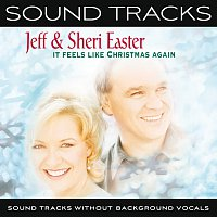 Jeff & Sheri Easter – It Feels Like Christmas Again [Sound Tracks Without Background Vocals]