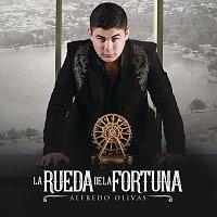 Alfredo Olivas – La Rueda De La Fortuna