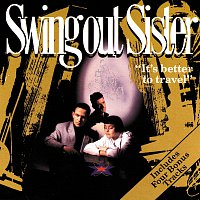 Swing Out Sister – It's Better To Travel