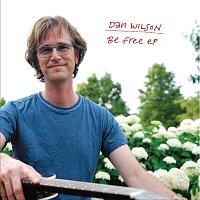 Dan Wilson – Be Free EP