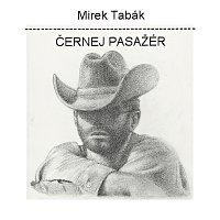 Mirek Tabák – Černej pasažér