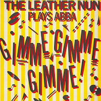 The Leather Nun – Gimme! Gimme! Gimme! (A Man After Midnight) [The Leather Nun Plays ABBA]