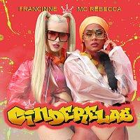 Francinne, MC Rebecca – Cinderelas