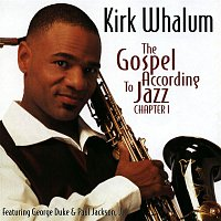 Kirk Whalum – The Gospel According To Jazz, Chapter 1