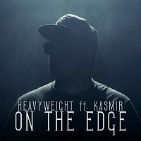 HeavyWeight, Kasmir – On The Edge [Radio Edit]