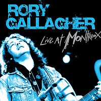 Rory Gallagher – Live At Montreux [Live]