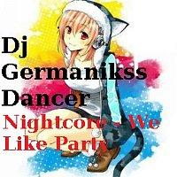 Nightcore - We like party