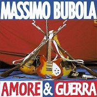 Massimo Bubola – Amore & Guerra