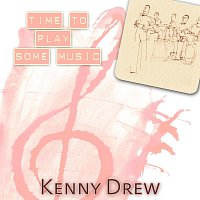 Kenny Drew – Time To Play Some Music