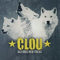 Clou – Old Dogs New Tricks