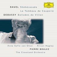 Anne Sofie von Otter, Alison Hagley, The Cleveland Orchestra, Pierre Boulez – Ravel: Shéhérazade / Tombeau / Pavane; Debussy: Danses / Ballades de Villon