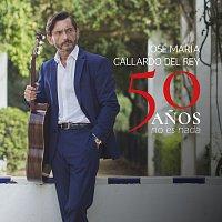 José Maria Gallardo del Rey – 50 Anos No Es Nada