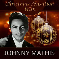 Johnny Mathis – Christmas Sensation With Johnny Mathis