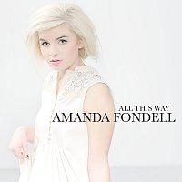 Amanda Fondell – All This Way
