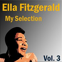 Ella Fitzgerald – My Selection 3