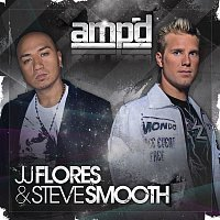 JJ Flores, Steve Smooth – Ampd (Clean Mixed Version)