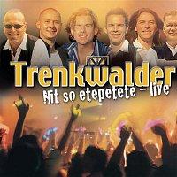 Trenkwalder – Nit so etepetete - Live