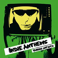 Různí interpreti – Indie Anthems
