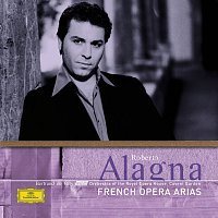 Roberto Alagna, Orchestra of the Royal Opera House, Covent Garden – French Opera Arias