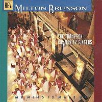 Rev. Milton Brunson, The Thompson Community Singers – My Mind Is Made Up