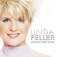 Linda Feller – Langsam aber sicher