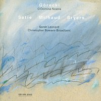 Sarah Leonard, Christopher Bowers-Broadbent – Górecki, Satie, Milhaud: O Domina Nostra