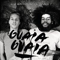 Guaia Guaia – Eine Revolution ist viel zu wenig