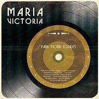 María Victoria – Para Morir Iguales