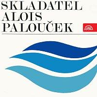 Různí interpreti – Skladatel Alois Palouček
