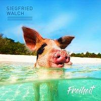 Siegfried Walch – Freiheit