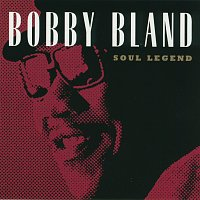 Bobby Bland – Soul Legend