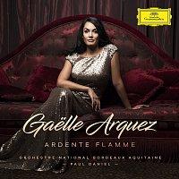 Gaelle Arquez, Orchestre National Bordeaux Aquitaine, Paul Daniel – Ardente flamme