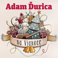 Adam Ďurica – Na Vianoce