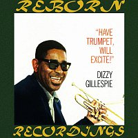 Dizzy Gillespie – Have Trumpet, Will Excite! (Expanded, HD Remastered)