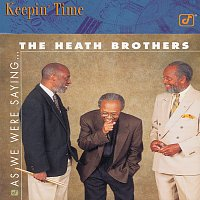 The Heath Brothers – As We Were Saying...